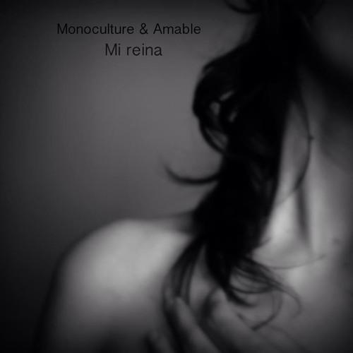 """Monoculture & Amable """"Mi Reina"""""""