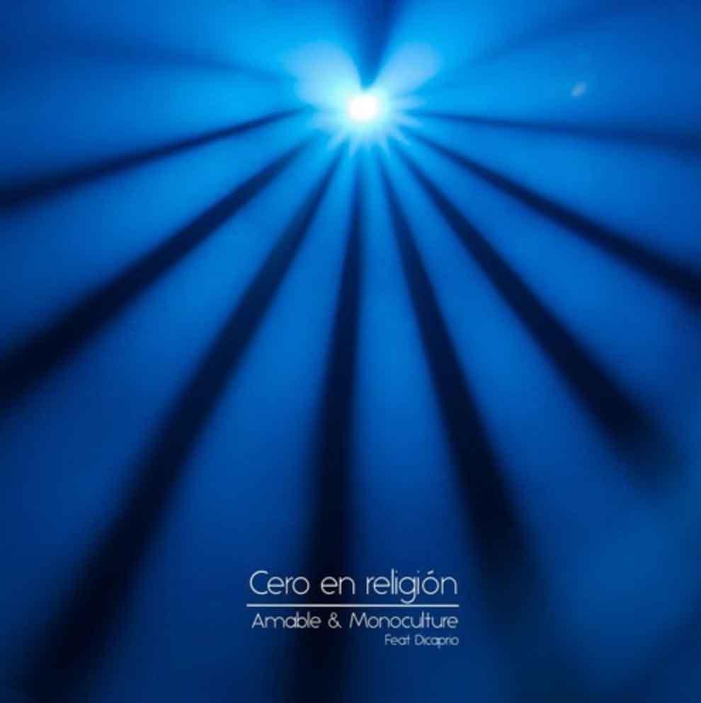 Amable & Monoculture – Cero en Religión (Feat. Dicaprio)