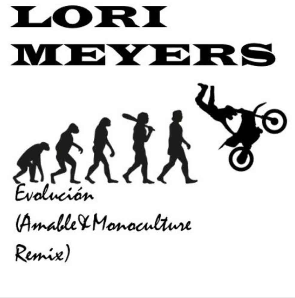 """LORI MEYERS """"Evolución (Amable & Monoculture Remix)"""""""